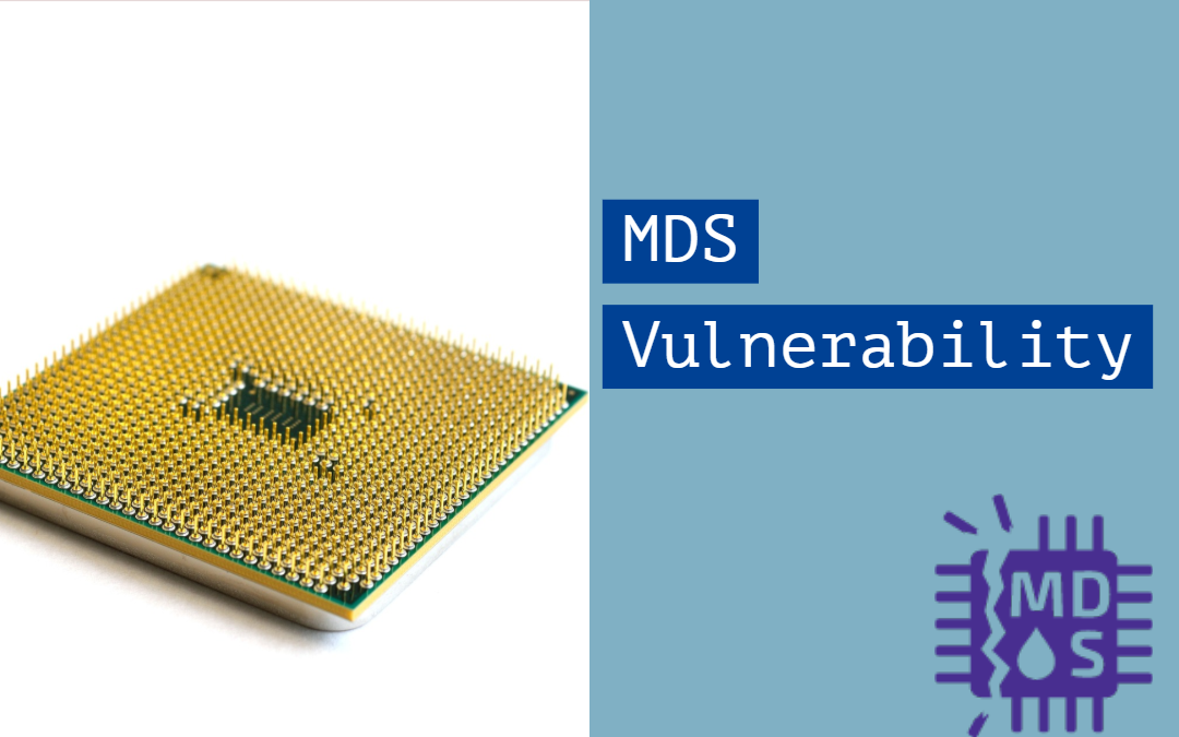 MDS – Microarchitectural Data Sampling Vulnerabilities